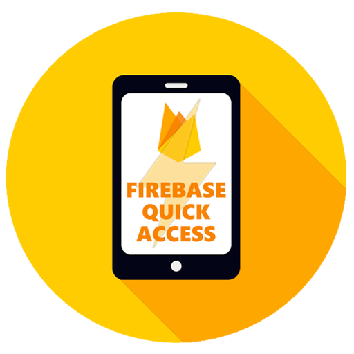 Firebase - Quick Access