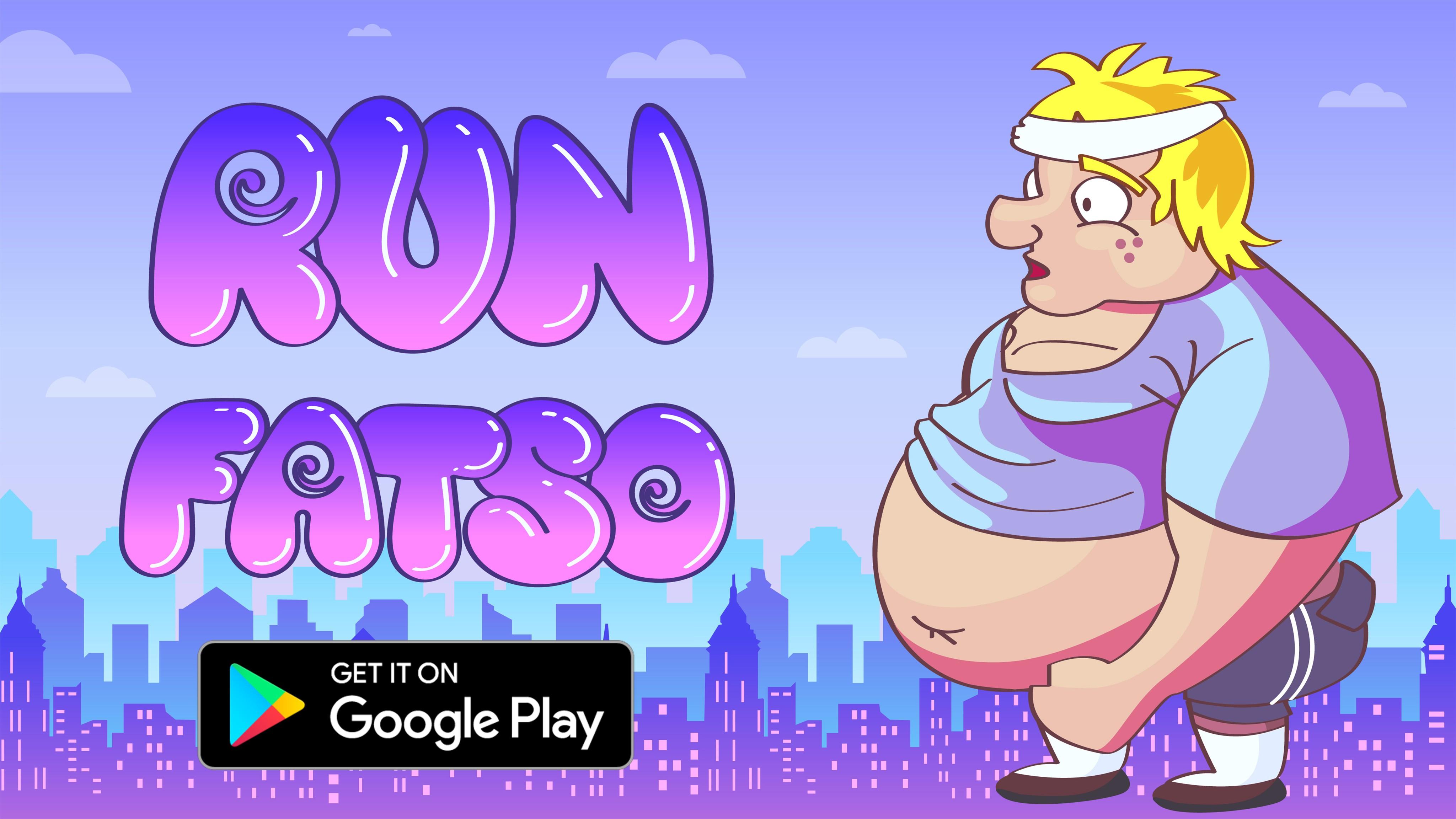 run fatso