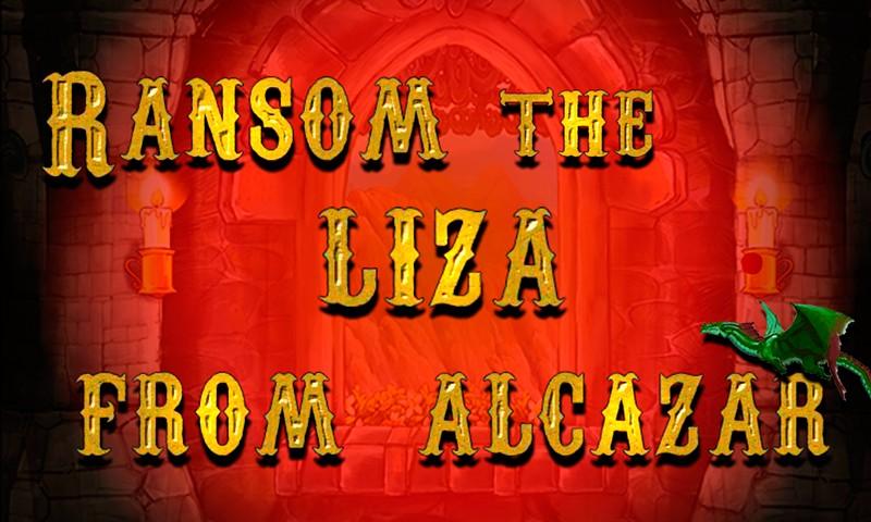 Ransom The Liza From Alcazar