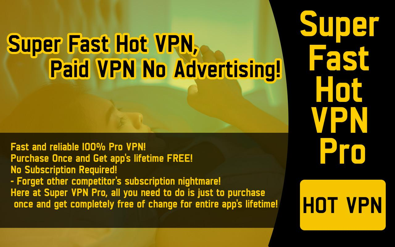 Super Fast Hot VPN Pro