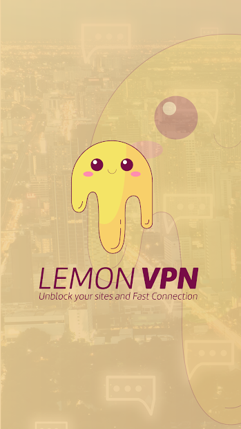 VPN LEMON - Unblock Your Sites and Fast Connection