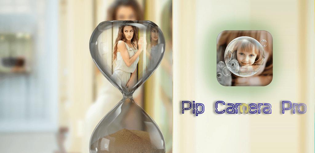 Pip Camera Pro - Pip Photo Editor