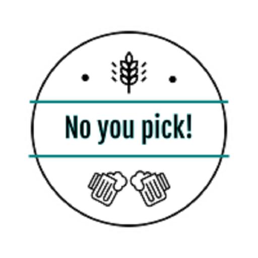 No you pick