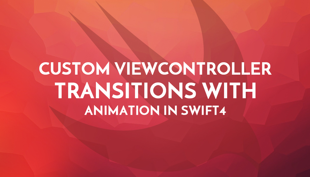 Custom view controller Transitions with Animation in swift4
